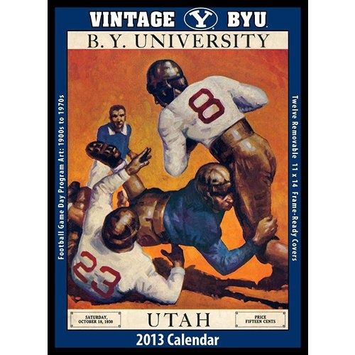 Vintage BYU Football Wall Calendar: The 2013 Vintage BYU Cougars Football Calendar features archival-quality images of vintage game-day football program art from the early 1900s – 1960s.  http://www.calendars.com/BYU-Cougars/Vintage-BYU-Football-2013-Wall-Calendar/prod201300009767/?categoryId=cat00584=cat00584