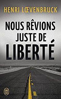 Une pause lecture: Nous rêvions juste de liberté d'Henri Loevenbruck