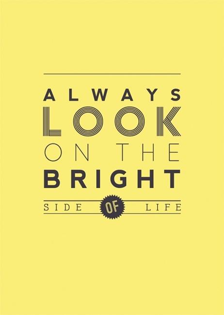 : Montypython, Life, Quotes, Brightside, Bright Side, Thought, Monty Python, Inspirational