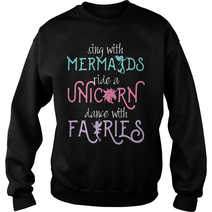 SING WITH MERMAIDS RIDE A UNICORN DANCE FAIRIES SHIRT #gift #ideas #Popular #Everything #Videos #Shop #Animals #pets #Architecture #Art #Cars #motorcycles #Celebrities #DIY #crafts #Design #Education #Entertainment #Food #drink #Gardening #Geek #Hair #beauty #Health #fitness #History #Holidays #events #Home decor #Humor #Illustrations #posters #Kids #parenting #Men #Outdoors #Photography #Products #Quotes #Science #nature #Sports #Tattoos #Technology #Travel #Weddings #Women