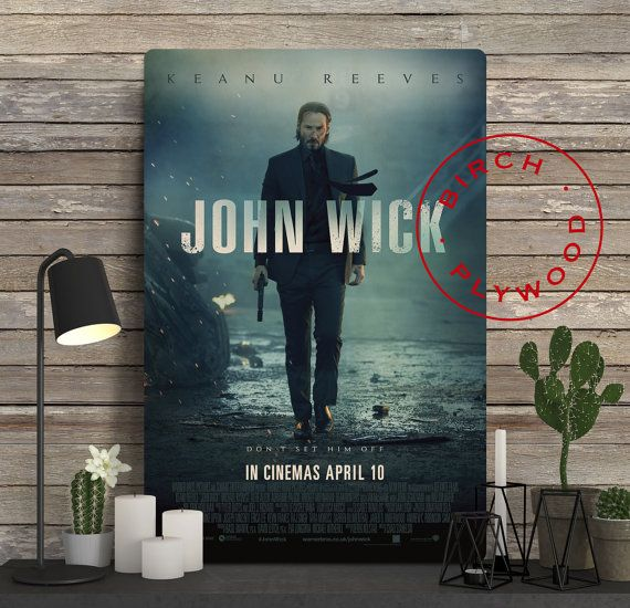 JOHN WICK Poster on Wood, Keanu Reeves, Michael Nyqvist, Alfie Allen, Willem Dafoe, Movie Poster, Unique Gift, Birthday Gift, Print on Wood