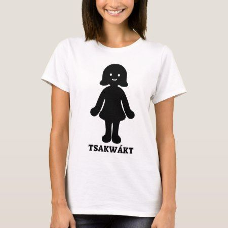 Text in Kitsai : Tsakwákt and a woman font T-Shirt - click to get yours right now!