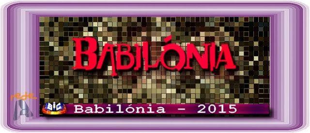 REDE ALPHA TV | O Mundo das Novelas : BABILÓNIA | Conheça Beatriz Personagem de Glória P...
