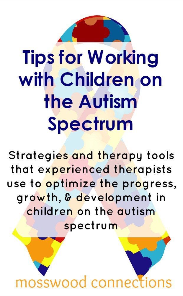 Strategies and therapy tools that experienced therapists use to optimize the progress, growth, & development in children on the autism spectrum