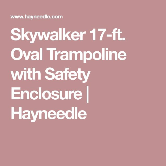 Skywalker 17-ft. Oval Trampoline with Safety Enclosure | Hayneedle