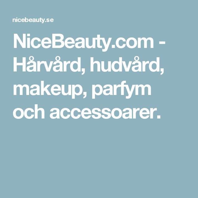 NiceBeauty.com - Hårvård, hudvård, makeup, parfym och accessoarer.