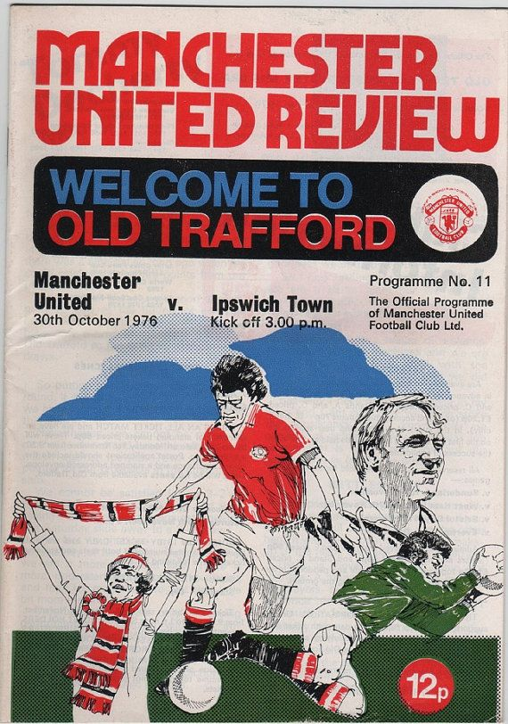 Vintage Football (soccer) Programme - Manchester United v Ipswich Town, 1976/77 season.