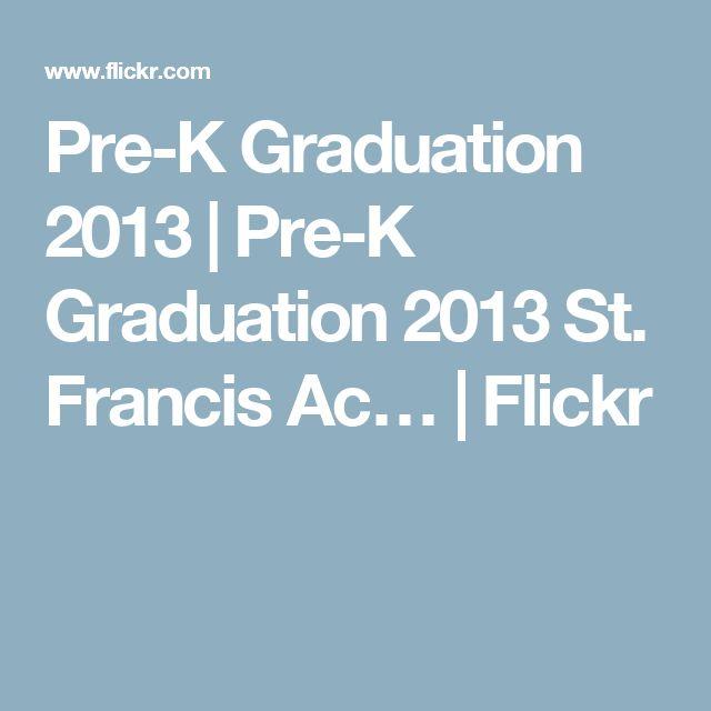 Pre-K Graduation 2013   Pre-K Graduation 2013 St. Francis Ac…   Flickr