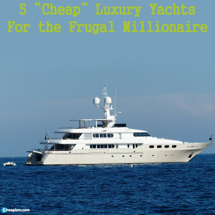 Cheap yachts, relatively speaking. They're good deals if you have the money