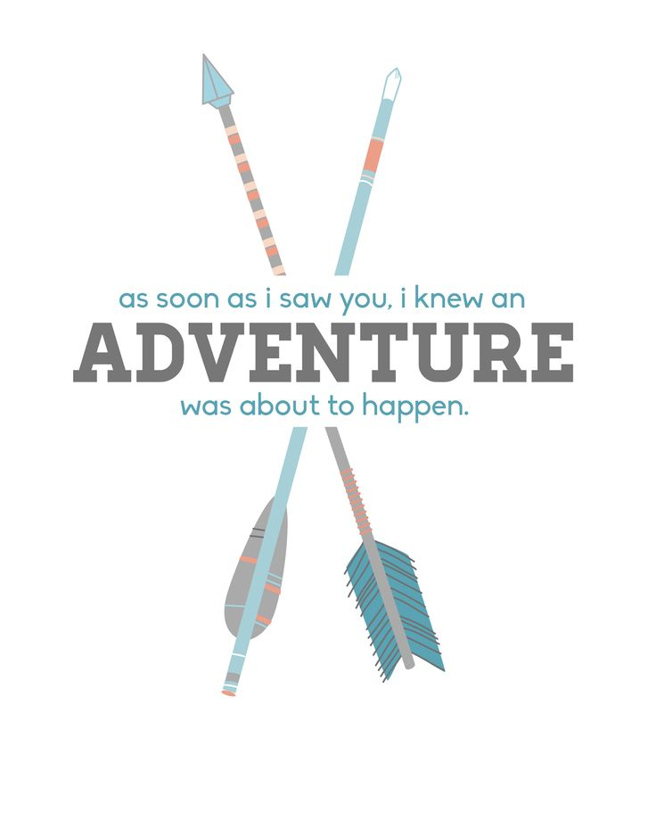 Oh So Lovely: FREE 8X10 ADVENTURE PRINTABLES IN 5 COLORS as soon as I saw you, I knew an adventure was about to happen