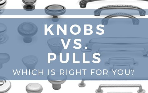 Kitchen Cabinet Knobs Vs Pulls Which Is Right For You Kitchen Cabinet Knobs Kitchens And