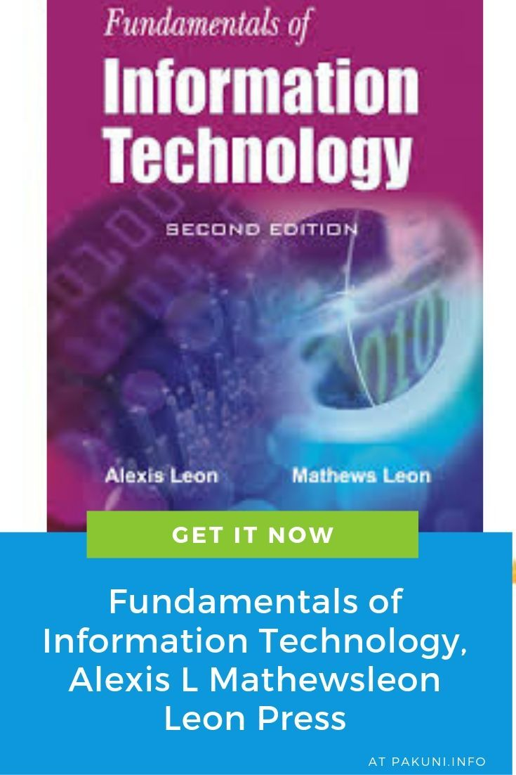 Fundamentals Of Information Technology Alexis L Mathewsleon Leon Press Information Technology Information And Communications Technology Computer Communication