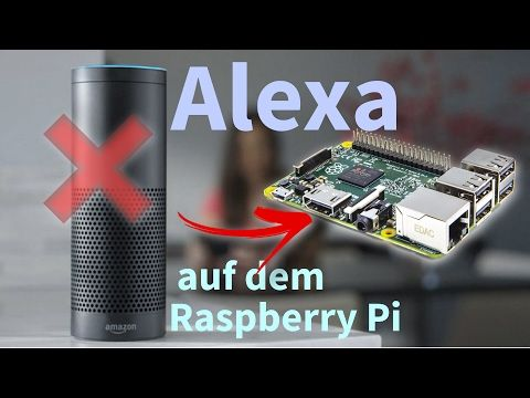(2) Amazon Echo selber bauen?! :: Alexa auf dem Raspberry Pi | Tutorial – YouTube – Christoph a