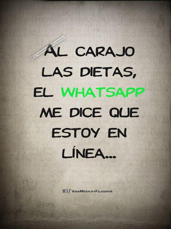 Al carajo las dietas, el WhatsApp me dice que estoy en línea…
