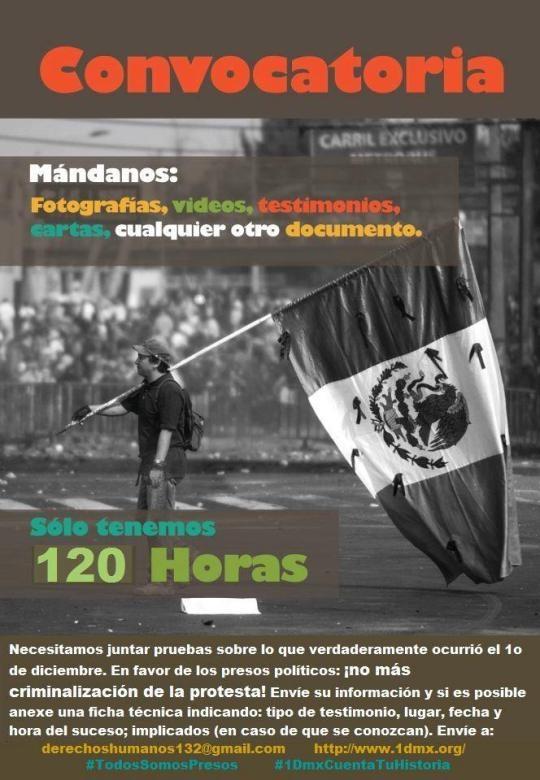 URGENTE: Menos de 120 hrs para reunir pruebas en favor de los presos políticos del 1ro de diciembre: #YoSoy132 #TodosSomosPresos | La Poca Madre de los Poderosos!!!