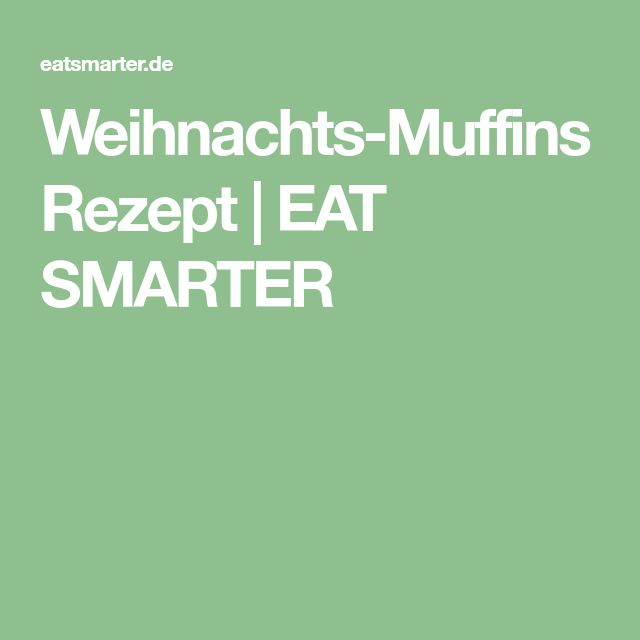 Weihnachts-Muffins Rezept | EAT SMARTER