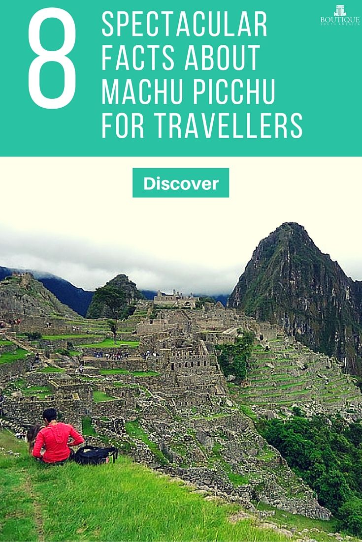 Discover the 8 Spectacular Facts About Machu Picchu for Travellers here: http://www.boutiquesouthamerica.com.au/blog/8-spectacular-facts-about-machu-picchu-travellers/