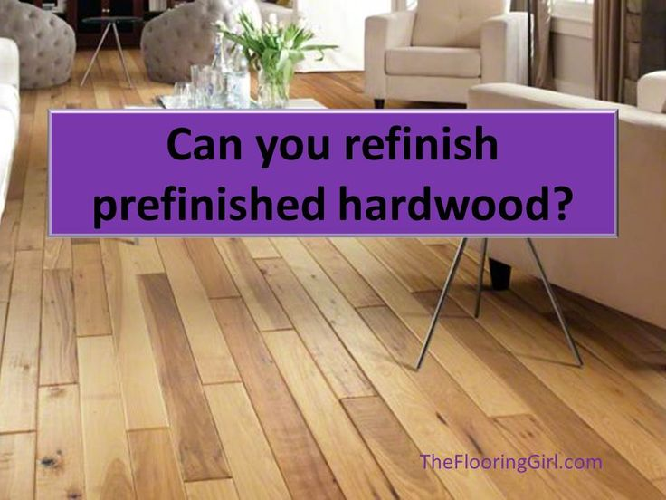 Can You Refinish Prefinished Floors