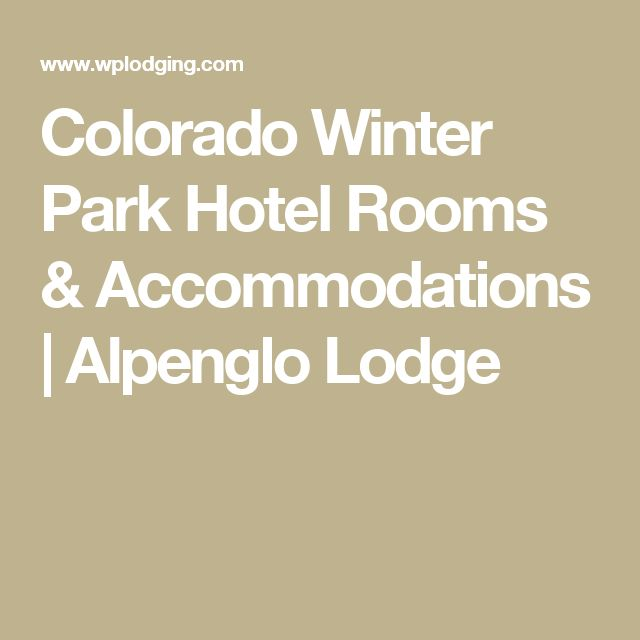 Colorado Winter Park Hotel Rooms & Accommodations   Alpenglo Lodge