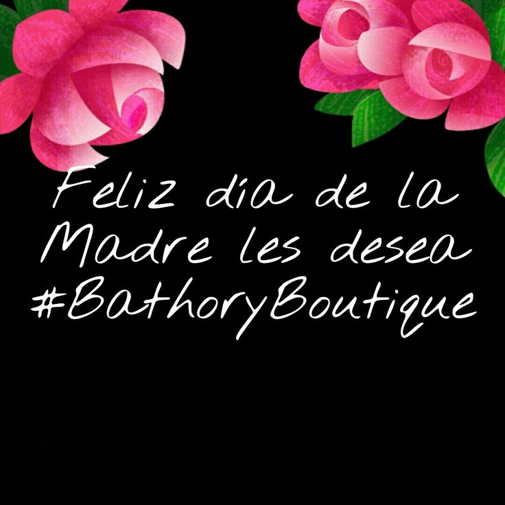 #FelizDiaDeLaMadre les desea #BathoryBoutique que la pasen super!!! \m/