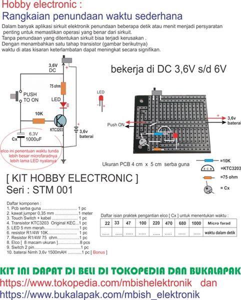 """Kit Hobby electronic seri STM001 > Kit untuk Praktek Hobby Electronic atau anak2 sekolah dengan ketrampilan Electronic - seri STM001 adalah Kit untuk transistor sebagai saklar dan sekaligus ada penundaan mati nya yang tergantung dari elco nama :"""" Rangkaian penundaan waktu sederhana """" paket KIT terdiri dari: PCB serba guna ukuran 4 cm x 5 cm berikut komponen nya dan ada bonus 1pc Baterai 3,6V Nimh 1500mAH [ bonus terbatas , selama persediaan masih ada ]"""