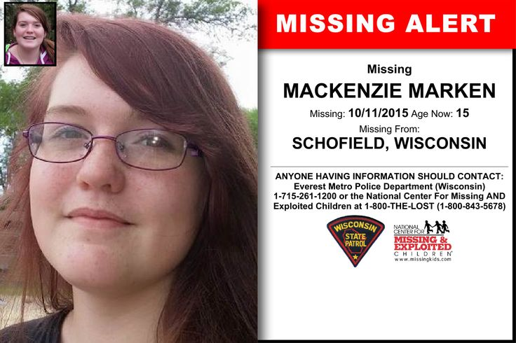MACKENZIE MARKEN, Age Now: 15, Missing: 10/11/2015. Missing From SCHOFIELD, WI. ANYONE HAVING INFORMATION SHOULD CONTACT: Everest Metro Police Department (Wisconsin) 1-715-261-1200.