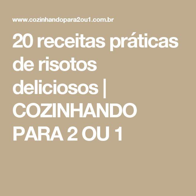 20 receitas práticas de risotos deliciosos | COZINHANDO PARA 2 OU 1