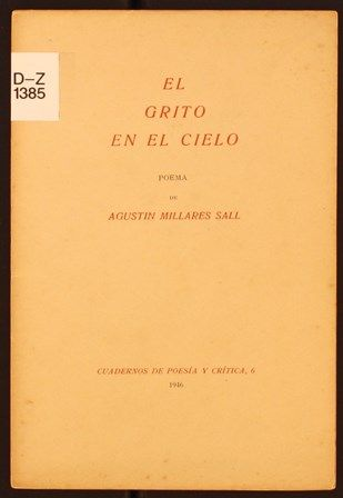 El grito en el cielo : poema / por Agustín Millares Sall. 1946. http://absysnetweb.bbtk.ull.es/cgi-bin/abnetopac01?TITN=460831