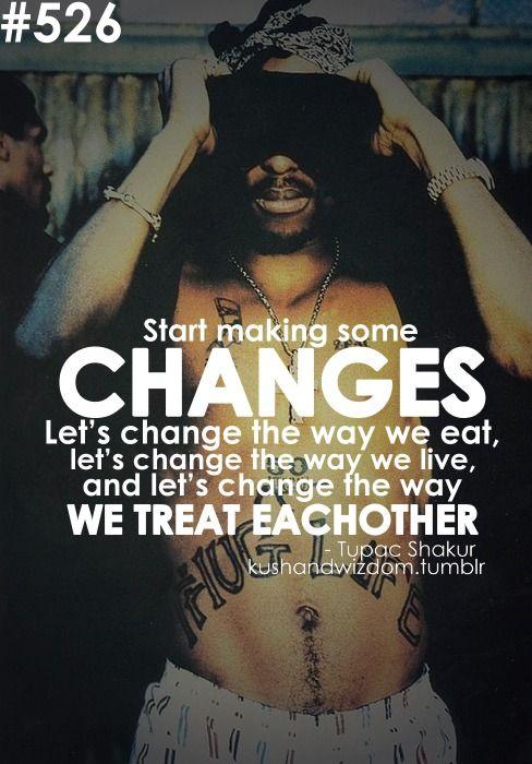tupac shakur, quotes, sayings, make changes, life | Favimages.net