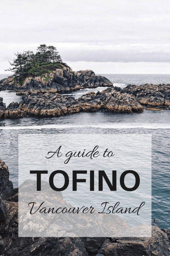 Guide To Tofino, Vancouver Island