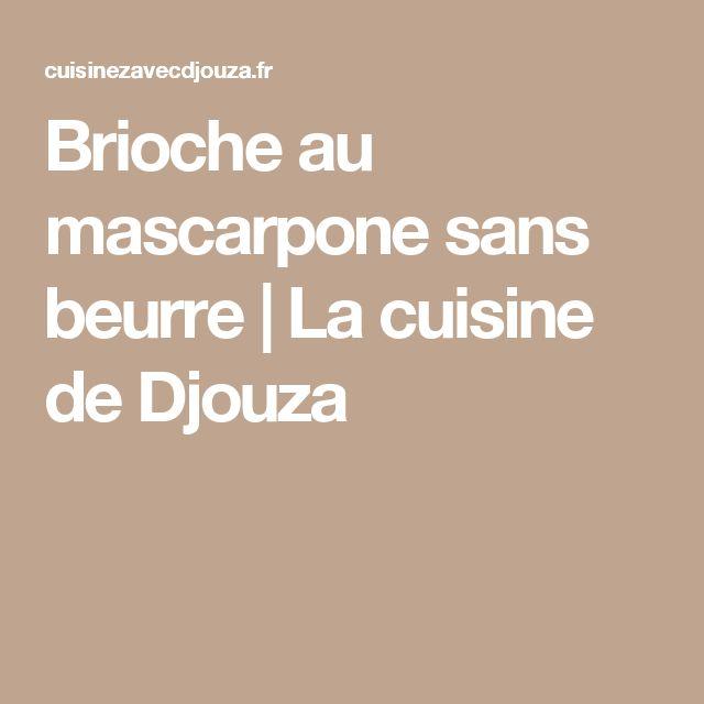 Brioche au mascarpone sans beurre   La cuisine de Djouza