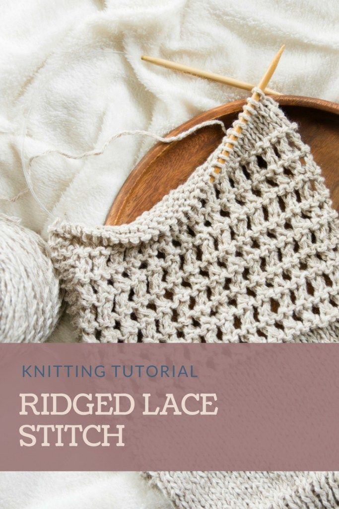 Learn To Knit The Ridged Lace Knit Stitch Easy Lace Knitting