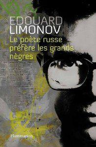 Limonov le poète russe préfère les grands nègres