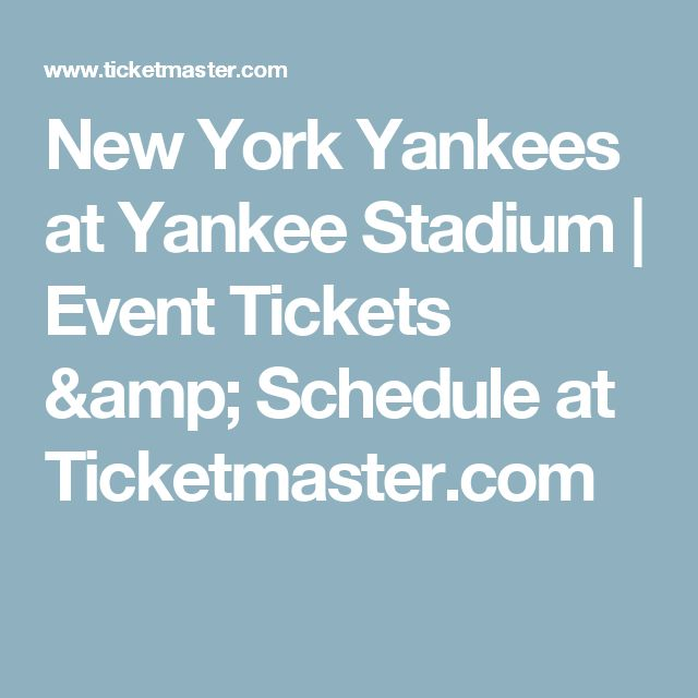 New York Yankees at Yankee Stadium | Event Tickets & Schedule at Ticketmaster.com
