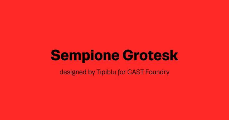 Sempione Grotesk - tipiblu for Cast