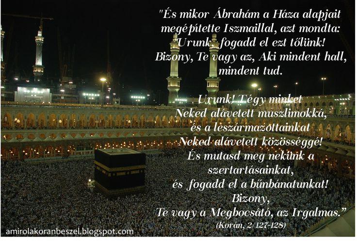 A teljes előadás itt olvasható.   Allah سبحان و تعالىٰ Ibrahim próféta عليه السلام fohászáról beszél a Tehén szúrában. És nagyon fonto...