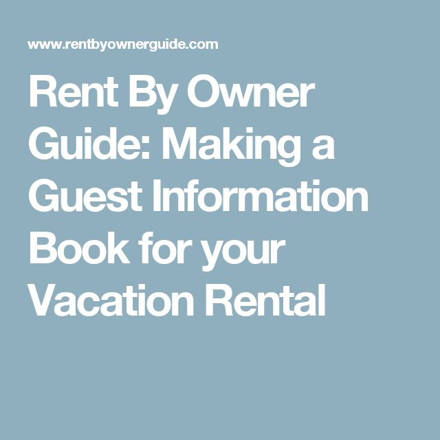 Apartment Rental Guide: Rent By Owner Guide: Making A Guest Information Book For