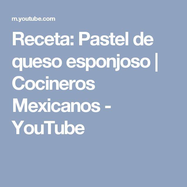 Receta: Pastel de queso esponjoso   Cocineros Mexicanos - YouTube