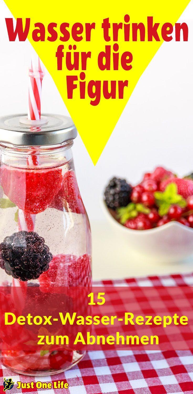 Wasser trinken für die Figur – 15 Detox-Wasser-Rezepte zum Abnehmen