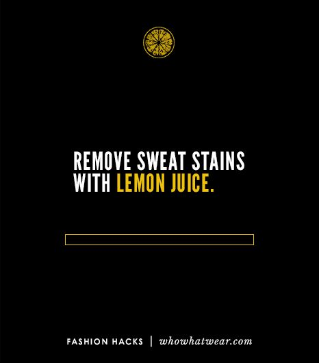 Remove yellow sweat stains from white shirts by spraying the affected areas with lemon juice before you put them in the wash. // 26 Fashion Hacks Every Woman Should Know. // #DIY #HowTo #Tips #Hacks