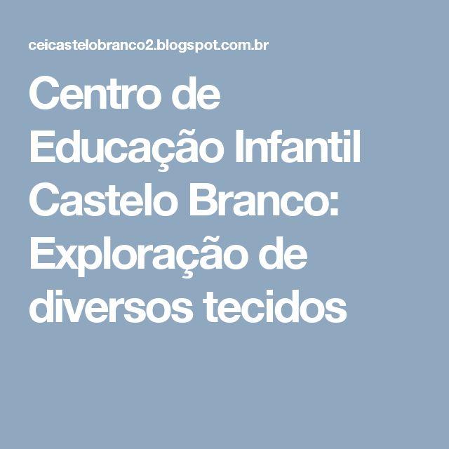 Centro de Educação Infantil Castelo Branco: Exploração de diversos tecidos