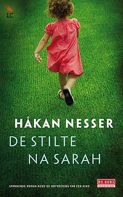 """Tip van Loes en Ingrid / Zusje: """"De stilte na Sarah"""" van Håkan Nesser   ISBN: 9789044518870, verschenen: 2011, aantal paginas: 256 (*)"""