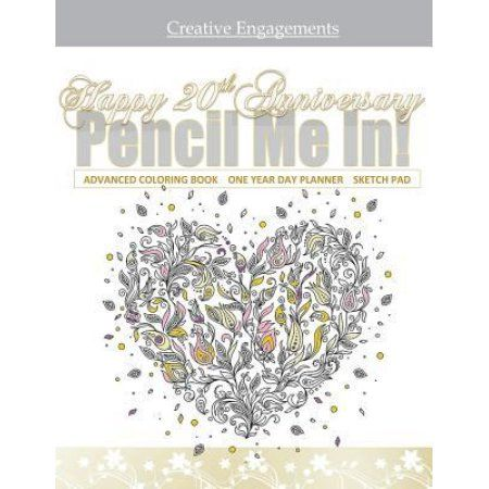 Happy 20th Anniversary: Pencil Me In!: 20th Anniversary Adult Coloring Book Gift; 20th Anniversary Gifts in Al; 20th Anniversary Party Supplies in Al;