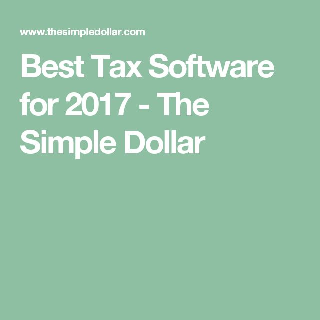 Best Tax Software for 2017 - The Simple Dollar