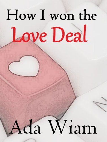 How I won the Love Deal by Ada Wiam, http://www.amazon.com/dp/B00KRC502E/ref=cm_sw_r_pi_dp_szSbvb0RVDRNQ