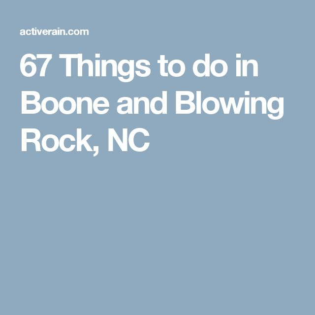 67 Things to do in Boone and Blowing Rock, NC