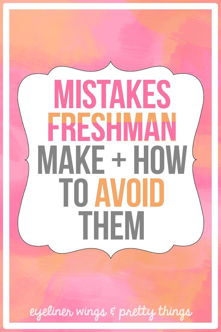 10 Mistakes Freshman Make & How To Avoid Them - ewpt