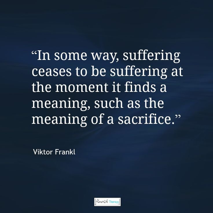 """In some way, suffering ceases to be suffering at the moment it finds a meaning, such as the meaning of a sacrifice."" Viktor Frankl #quote #viktorfrankl"
