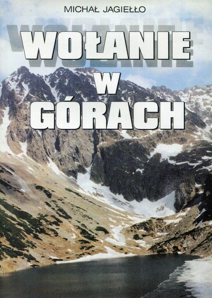 """""""Wołanie w górach"""" Michał Jagiełlo Cover by Dariusz Miroński Published by Wydawnictwo Iskry 1996"""