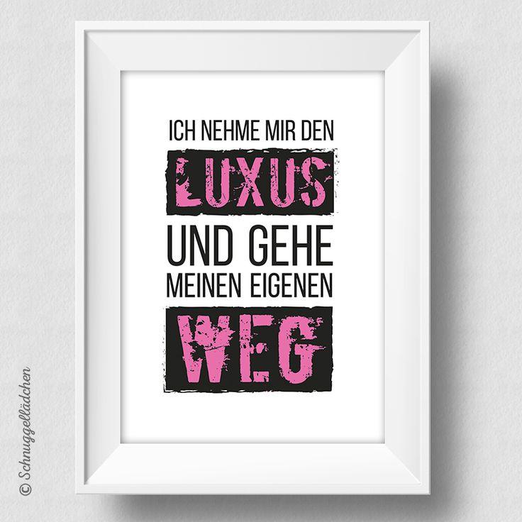 Ich nehme mir den Luxus - Kunstdruck von Schnuggellaedchen, Typografie, Typography, Typo Print, Art Print, Druck, Dekoration, homestyle, Acceessoires, Designstück, Wandbild, rosa, pink, schwarz, Luxus, Weg, lässig, Schnuggelladen,